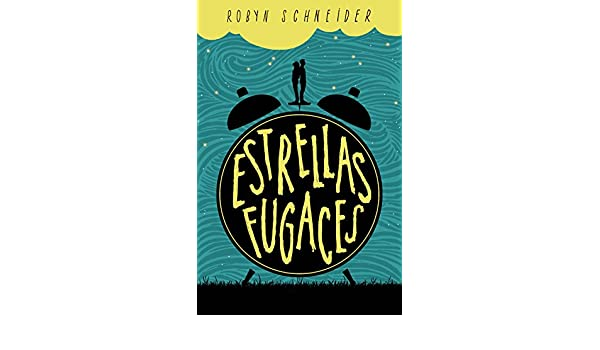 Amazon.com: Estrellas fugaces (Spanish Edition) eBook: Robyn Schneider: Kindle Store