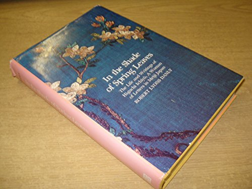 Price comparison product image In the shade of spring leaves: The life and writings of Higuchi Ichiyo,  a woman of letters in Meiji Japan