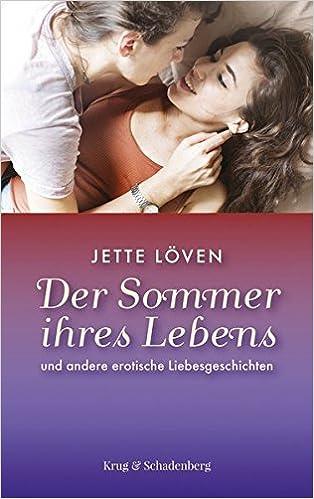 Löven, Jette - Der Sommer ihres Lebens und andere erotische Liebesgeschichten
