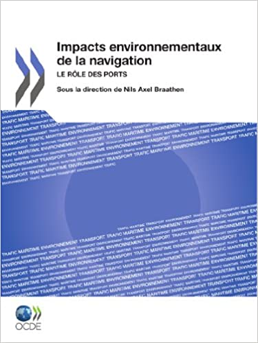 Impacts Environnementaux de la Navigation : Le Rôle des Ports: Edition 2011