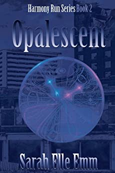 Opalescent (Harmony Run Book 2) by [Emm, Sarah Elle]