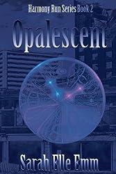 Opalescent (Harmony Run Book 2)