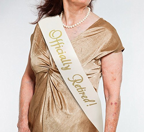 "Retirement Sash ""Officially Retired!"" - White Satin Retired Sash with Gold Stamped Letters - for Retirement Work Party, Retirement Party, & More!"