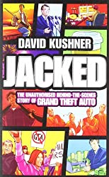 Jacked: The Unauthorised Behind the Scenes Story of Grand Theft Auto