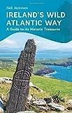 Ireland's Wild Atlantic Way: A Guide to its Historic Treasures