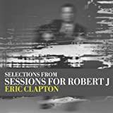 Sessions for Robert J CD/Dvd by Clapton, Eric (2008-01-13)