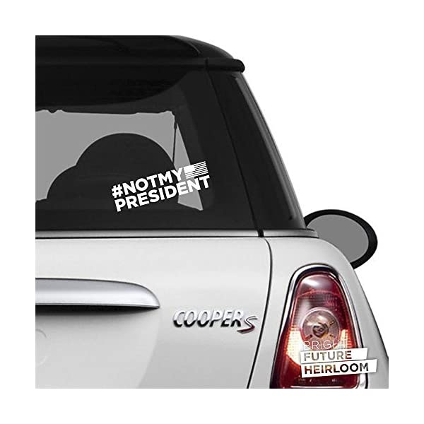 NOT-MY-PRESIDENT-9-wide-WHITE-cut-vinyl-decal-for-cars-trucks-SUVs-and-more