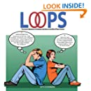 Loops: The Secret Saboteurs of Intimacy and How to Get Rid of Them Forever