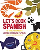 Let%27s Cook Spanish%2C A Family Cookboo