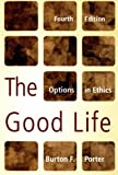 The Good Life, Burton Porter, 0742565432