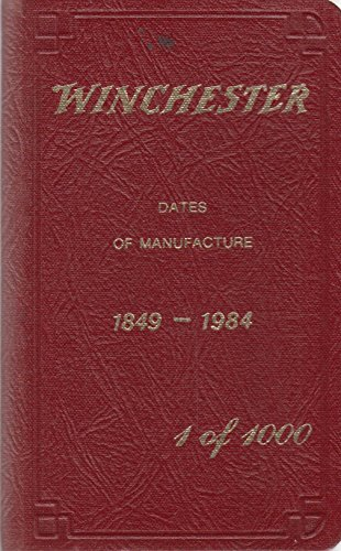 Winchester Dates of Manufacture 1849-1984. 1 of 1000