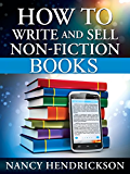 How to Write (and sell) Non-Fiction Books: 5 Easy Steps (Writing Skills Book 1)