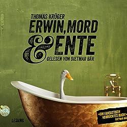 Erwin, Mord & Ente (Erwin Düsedieker 1)