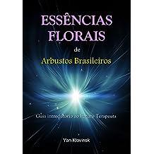 Essências Florais de Arbustos Brasileiros: Guia Introdutório ao Futuro Terapeuta