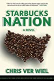 Starbucks Nation, Chris Ver Wiel, 1611450187