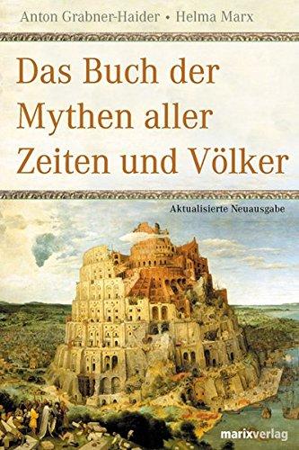 Das Buch der Mythen: Aller Zeiten und Völker