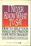 I Never Know What to Say, Nina H. Donnelly, 0345339428