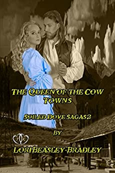 The Queen of the Cow Towns (Soiled Dove Sagas Book 2) by [Beasley-Bradley, Lori]