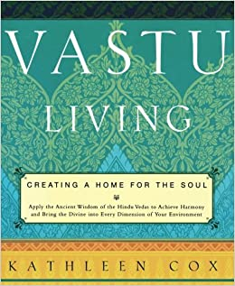 Vastu Living Creating A Home For The Soul Amazonde Kathleen M