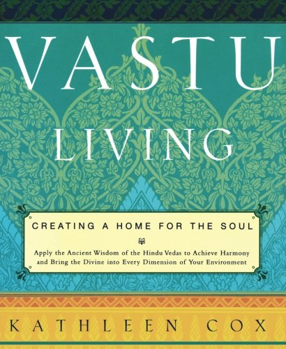 Download Vastu Living: Creating a Home for the Soul ebook