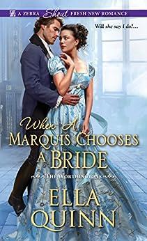 When a Marquis Chooses a Bride (The Worthingtons Book 2) by [Quinn, Ella]