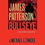 Bullseye | James Patterson,Michael Ledwidge