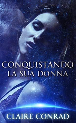 Conquistando la sua Donna (Le Compagne di Zatari Vol. 2) (Italian Edition)