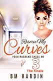 download ebook reserve my curves 3: the finale pdf epub