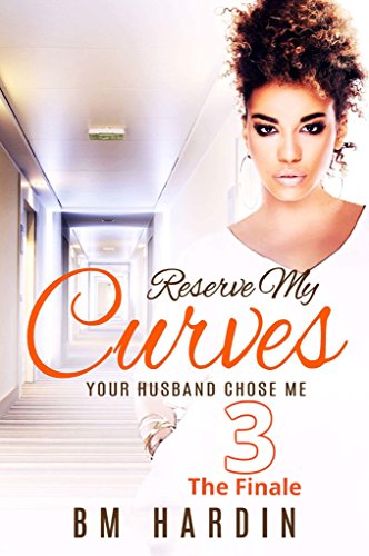 (Reserve My Curves 3: The Finale)