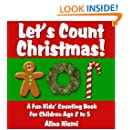 Let's Count Christmas: A Fun Kids' Counting Book for Children Age 2 to 5 (Let's Count Series)