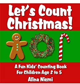 Let's Count Christmas: A Fun Kids' Counting Book for Children Age 2 to 5 (Let's Count Series) by [Niemi, Alina]
