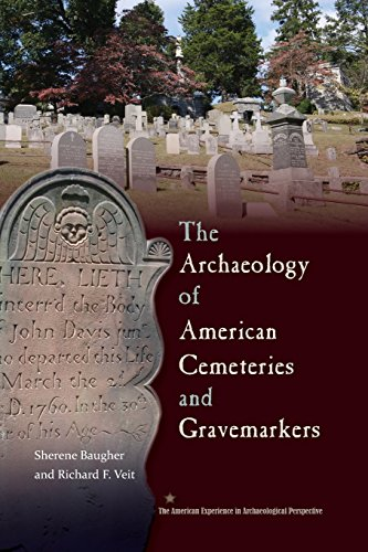 The Archaeology Of American Cemeteries And Gravemarkers  American Experience In Archaeological Pespective