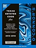 O'Connor's Texas Estates Code Plus 2015-2016 by Kenneth Fair (2015-09-09)