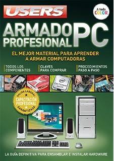 ARMADO PROFESIONAL DE PC: Espanol, Manual Users, Manuales Users (Spanish Edition)