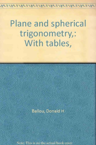Plane and spherical trigonometry,: With tables, (Tables Trigonometry)