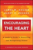 img - for Encouraging the Heart: A Leader's Guide to Rewarding and Recognizing Others book / textbook / text book