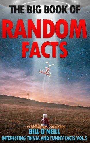 The Big Book of Random Facts Volume 5: 1000 Interesting Facts And Trivia (Interesting Trivia and Funny Facts) [Bill O'Neill] (Tapa Blanda)