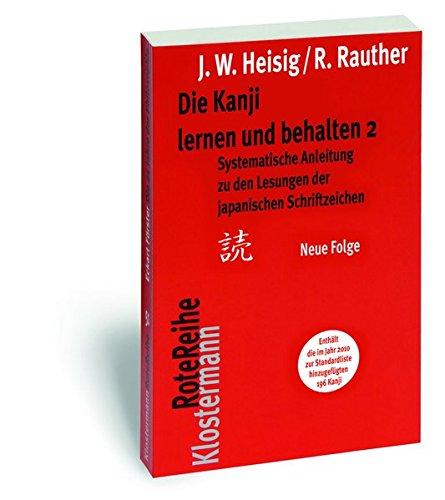 Systematische Anleitung zu den Lesungen der japanischen Schriftzeichen (Die Kanji lernen und behalten, Band 2) Taschenbuch – 1. Juni 2013 James W Heisig Robert Rauther Klostermann Vittorio