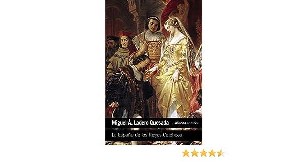 La España de los Reyes Católicos El libro de bolsillo - Historia: Amazon.es: Ladero Quesada, Miguel Ángel: Libros