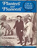 img - for Planters and Pioneers: Life in Colonial Virginia book / textbook / text book