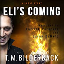 Eli's Coming - A Short Story Audiobook by T. M. Bilderback Narrated by Patrick Peterson, Sarah DaMetz