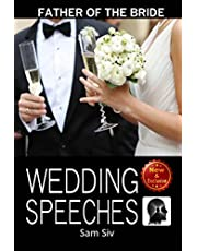 Wedding Speeches: Father Of The Bride Speeches: How To Give The Perfect Speech At Your Perfectly Wonderful Daughter?s Wedding