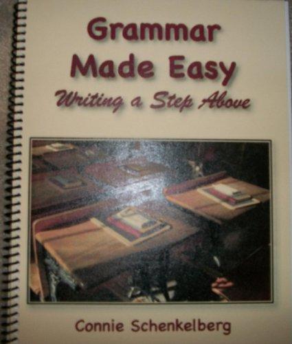 Grammar Made Easy; Writing a Step Above