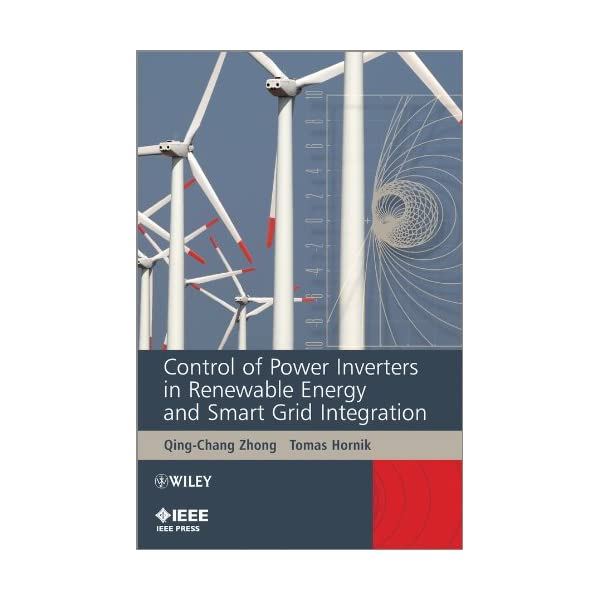 Control of Power Inverters in Renewable Energy and Smart Grid Integration (Wiley...