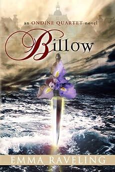 Billow (Ondine Quartet Book 2) by [Raveling, Emma]