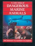 Color Atlas of Dangerous Marine Animals, Bruce W. Halstead, 0849371392
