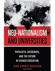 Neo-Nationalism and Universities: Populists, Autocrats, and the Future of Higher Education
