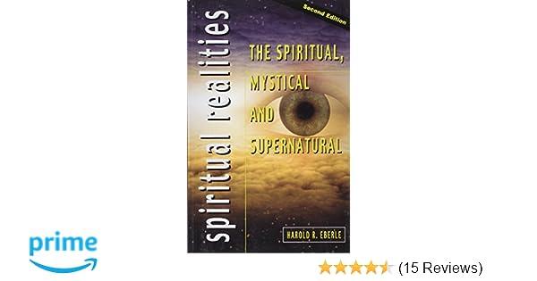 The spiritual mystical and supernatural harold r eberle the spiritual mystical and supernatural harold r eberle 9781882523283 amazon books fandeluxe Choice Image