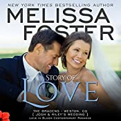 Story of Love (Josh & Riley's Wedding) : Love in Bloom: The Bradens, Book 9 | Melissa Foster