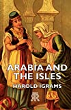 Arabia and the Isles, Harold Ingrams, 1406721670